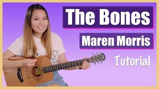 The Bones Guitar Lesson Tutorial - Maren Morris [Chords|Strumming|Solo Tab| Full Cover] (No Capo!)