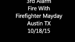 Austin TX Working Fire With FF Mayday 10/18/15