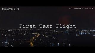 DJI Phantom 4 Pro V2.0 - Test Flight - First flight