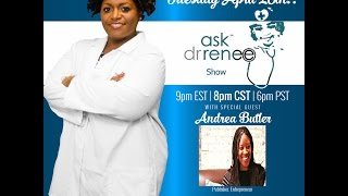 The Ask Dr. Renee Show with Andrea Butler