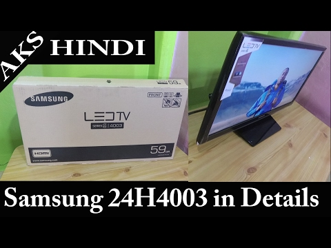 Samsung LED 24H4003 in Details Review by AKS