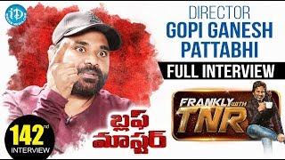 Bluff Master Movie director Gopi Ganesh Pattabhi Exclusive Interview || Frankly With TNR #142
