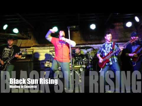 Black Sun Rising - Wading in Concrete