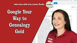 Using Google To Hack Your Way To Genealogy Gold - Lisa Louise Cooke