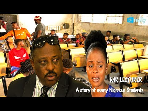 MR LECTURER [ A TRUE STORY FOR MANY NIGERIAN UNDERGRADUATES] - New 2018 Latest Nollywood Movies