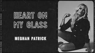 Meghan Patrick Heart On My Glass