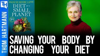 Conversations with Great Minds - Can This Diet Save Your Life? (w/ Frances Moore Lappe)