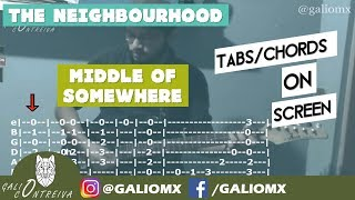 The Neighbourhood   Middle Of Somewhere (Tabschords On Screen)