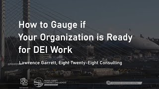 How to Gauge if Your Organization is Ready for Diversity, Equity, and Inclusion Work