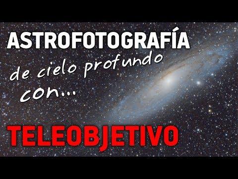 ASTROFOTOGRAFÍA de cielo profundo con TELEOBJETIVO