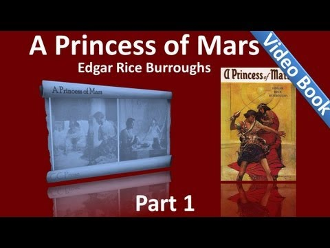 Part 1 - A Princess of Mars Audiobook by Edgar Rice Burroughs (Chs 01-10)