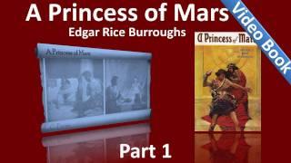 Part 1 - A Princess of Mars Audiobook by Edgar Rice Burroughs (Chs 01-10)