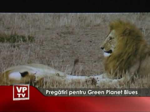 Pregătiri pentru Green Planet Blues