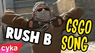 CS:GO SONG - Why Can't We Rush B ?