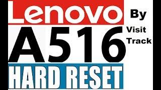 Lenovo A516 Hard Reset