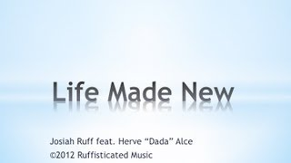 "Josiah Ruff feat. Herve ""Dada"" Alce ""Life Made New"" Faith Comes By Hearing"