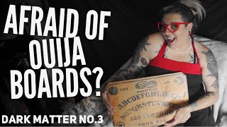 Dark Matter No.3: Are You Afraid of Ouija Boards?