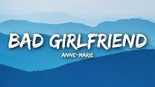 Anne-Marie - Bad Girlfriend (Lyrics / Lyrics Video)