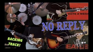 No Reply - Guitars, Bass, Drums and Piano! - Beatles Backing Track
