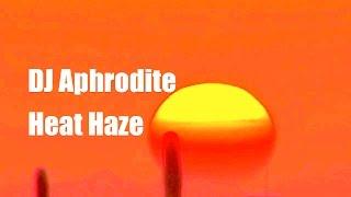Aphrodite Heat Haze