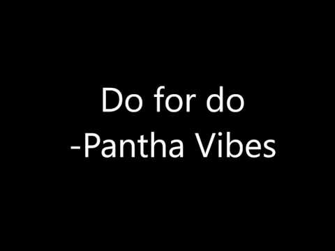 Do For Do Pantha Vibes