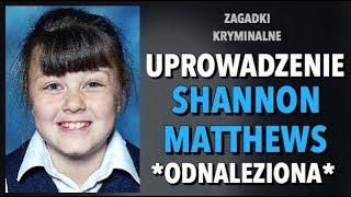 UPROWADZENIE SHANNON MATTHEWS | ZAGADKI KRYMINALNE | KAROLINA ANNA