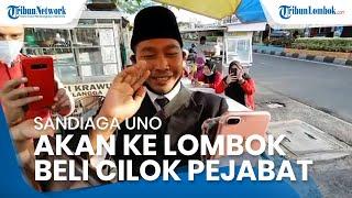 Menteri Sandiaga Uno akan ke Lombok Beli Cilok Pejabat yang Lagi Viral