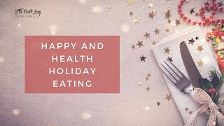 Happy Holiday Eating