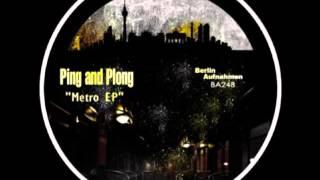 Ping and Plong - Metro [Minimal Techno 2014]