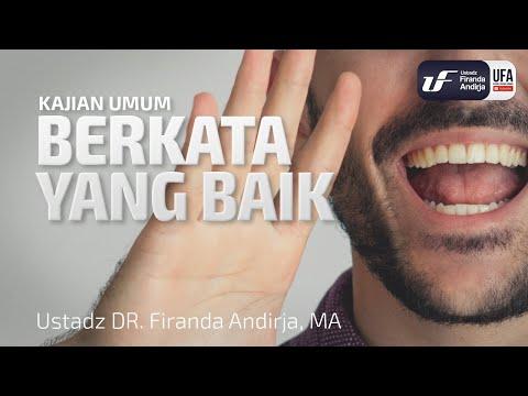 Berkata Yang Baik – Ustadz Dr. Firanda Andirja, M.A.
