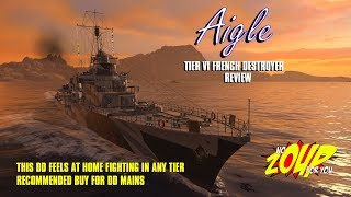 Aigle French T6 Premium Destroyer Review - World of Warships Must Buy Premium