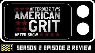 American Grit Season 2 Episode 2 Review w/ Mrs. Martin | AfterBuzz TV