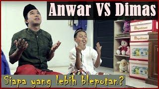 DIMAS vs ANWAR. Siapa yang lebih BLEPOTAN?
