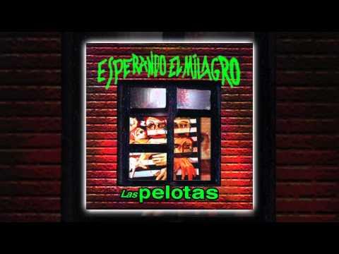 Las Pelotas - Esperando el milagro [AUDIO, FULL ALBUM 2003]