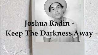 Joshua Radin - Keep the Darkness Away (Lyric Video)