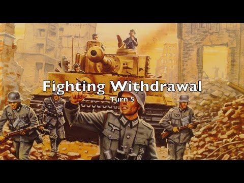 Playthrough - Fighting Withdrawal - Turn 5 of 5