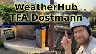 Wetterstation WeatherHub von TFA Dostmann (Test, Installation, Aufbau, Anleitung, Unboxing)