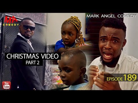 CHRISTMAS VIDEO Part Two (Mark Angel Comedy) (Episode 189)