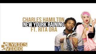 Charles Hamilton - New York Raining ft. Rita Ora (Lyrics Video)