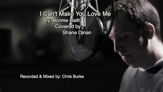I Can't Make You Love Me (Cover) - Shane Dinan
