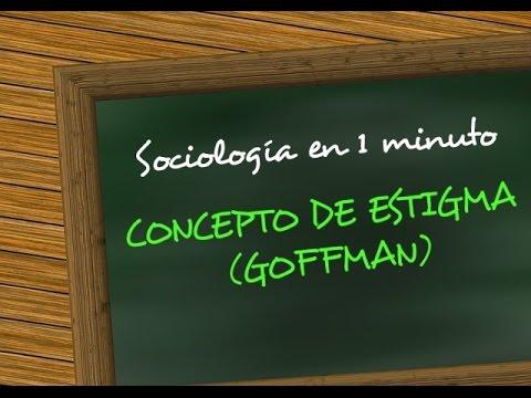 Sociología en 1 minuto - Concepto de estigma (Erving Goffman)