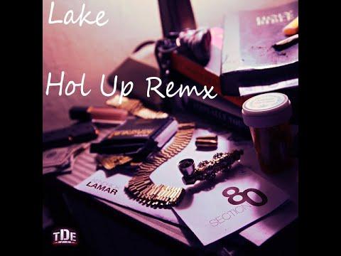Lake - Hol Up (Official) | [ Kendrick Lamar - Hol Up remx ]