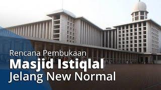 Masjid Istiqlal Rencana Dibuka saat New Normal, Pengelola Imbau Jemaah Indahkan Aturan