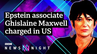 Jeffrey Epstein's ex-girlfriend Ghislaine Maxwell arrested and charged by FBI - BBC Newsnight