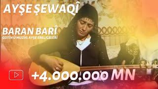 Ayşe Şewaqî - Baran Barî