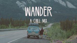 Wander | A Chill Mix