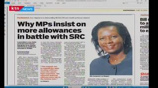 Why MPs insist on more allowances in battle with SRC: Press Review