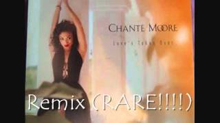 Chante Moore - Loves Taken Over (REMIX-RARE)