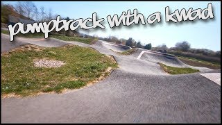 PUMPTRACK with a KWAD! // ReelSteady GO + Hero 6 // Clip // FPV Freestyle Drone // DrNopeFPV
