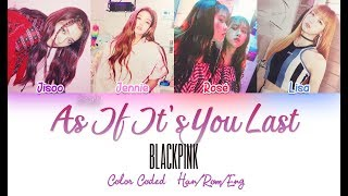 BLACKPINK - As It's You Last -Japanese Ver.- [Color Coded Lyrics] [HAN|ROM|ENG]